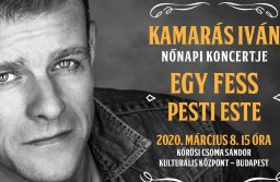 EGY FESS PESTI ESTE – Kamarás Iván koncertje